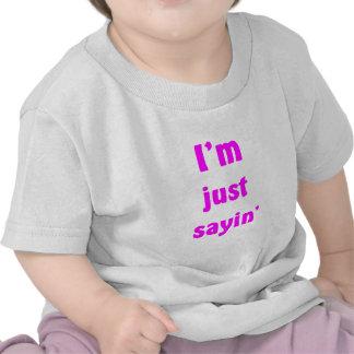 Soy apenas Sayin Camisetas