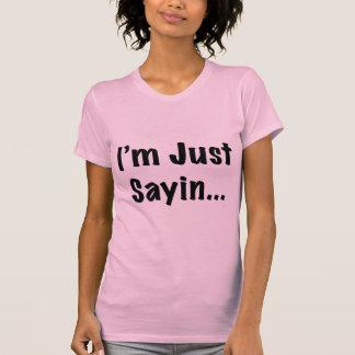 Soy apenas Sayin… Camiseta
