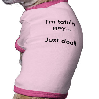 ¡Soy… apenas trato totalmente gay! Camisa De Perro