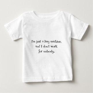 Soy apenas una máquina perezosa y no trabajo para playera de bebé