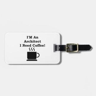 ¡Soy arquitecto, yo necesito el café! Etiqueta De Maleta
