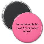 soy así que el homophobici no puede incluso tocars imán de nevera