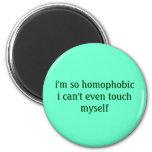 soy así que el homophobici no puede incluso tocars imán para frigorífico