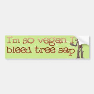 Soy así que VEAGAN sangro la savia del árbol Pegatina Para Auto