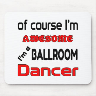 Soy bailarín del salón de baile alfombrillas de ratón
