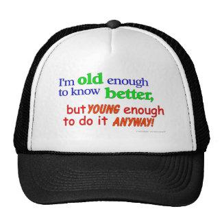 Soy bastante viejo saber mejor, solamente los jóve gorro