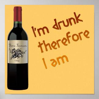 Soy bebido por lo tanto yo soy poster divertido