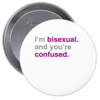Soy bisexual y usted es confuso pin redondo 10 cm