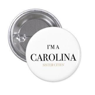 """""""Soy botón de una Carolina"""" Pin Redondo De 1 Pulgada"""