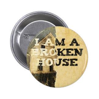 """Soy botón de una casa quebrada"" Pin Redondo De 2 Pulgadas"