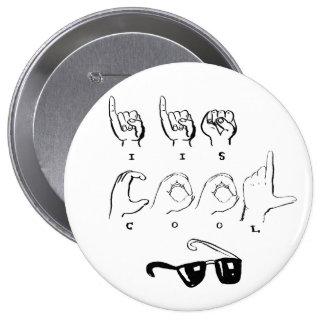 """""""SOY"""" botón FRESCO del ASL Pin Redondo De 4 Pulgadas"""