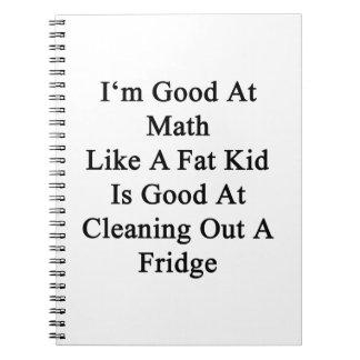 Soy bueno en la matemáticas como un niño gordo es libros de apuntes