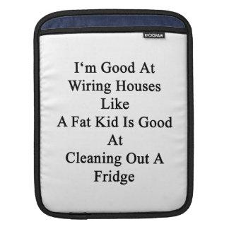 Soy bueno en las casas de cableado como un niño fundas para iPads