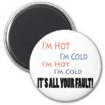 Soy caliente yo soy frío él soy toda su falta iman para frigorífico
