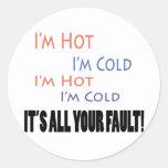 Soy caliente yo soy frío él soy toda su falta etiquetas redondas