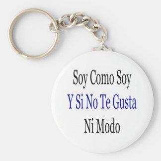 Soy Como Soy Y Si No Te Gusta Ni Modo Keychain
