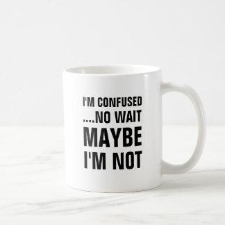 Soy confuso… ninguna espera que no estoy quizá taza clásica