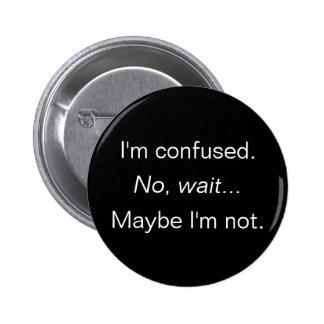 ¿Soy confuso… no soy yo? Pin Redondo 5 Cm