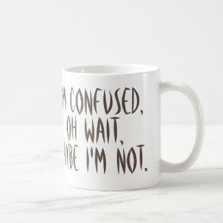 Soy confuso pero no soy quizá taza de café