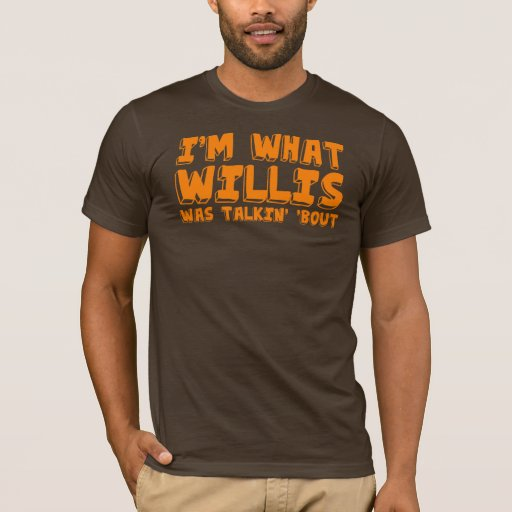 """Soy cuál era combate del talking Willis """" Playera"""