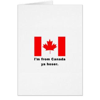 Soy de Canadá Ya Hoser Tarjeta De Felicitación