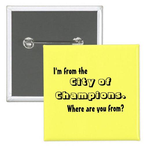 Soy de la ciudad de campeones pin cuadrado