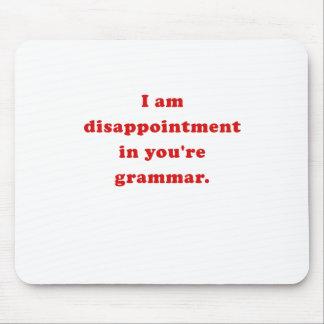 Soy decepción en su gramática tapetes de ratón