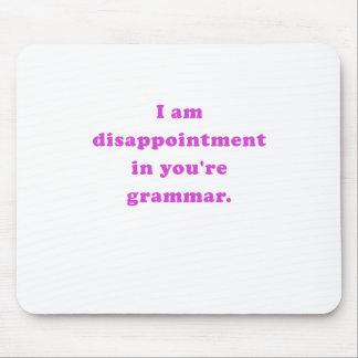 Soy decepción en usted soy gramática alfombrillas de ratón