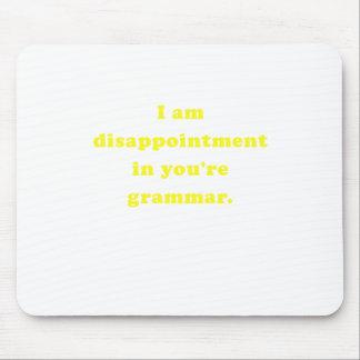 Soy decepción en usted soy gramática tapetes de ratón