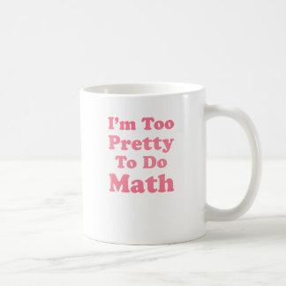 Soy demasiado bonito hacer matemáticas taza