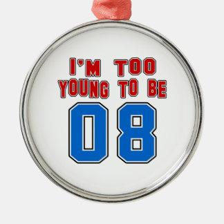 Soy demasiado joven ser 08 adorno redondo plateado