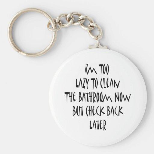 Soy demasiado perezoso ahora limpiar el cuarto de  llavero personalizado