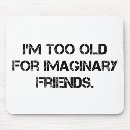 Soy demasiado viejo para ése tapete de ratones