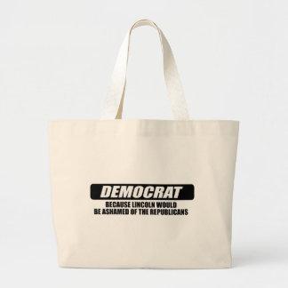 Soy Demócrata porque Lincoln estaría avergonzado Bolsas De Mano