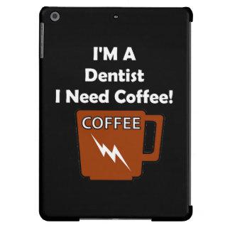 ¡Soy dentista, yo necesito el café! Carcasa Para iPad Air