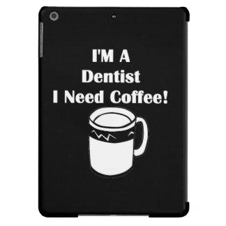 ¡Soy dentista, yo necesito el café! Funda iPad Air
