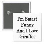 Soy divertido elegante y amo jirafas pin