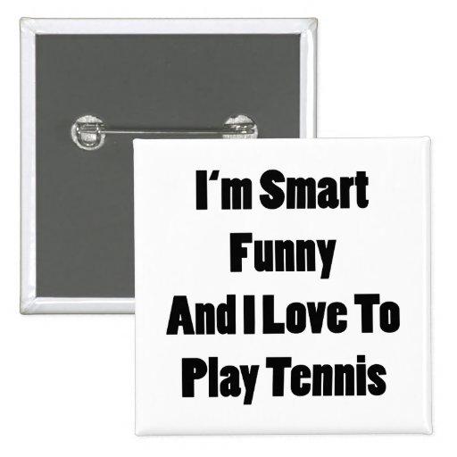 Soy divertido elegante y amo jugar a tenis pin cuadrada 5 cm