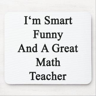 Soy divertido elegante y gran profesor de matemáti alfombrillas de raton