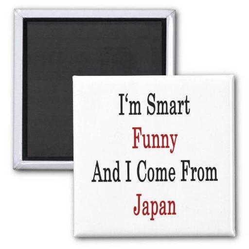 Soy divertido elegante y vengo de Japón Imán