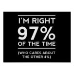 Soy el 97% derecho del tiempo impresiones