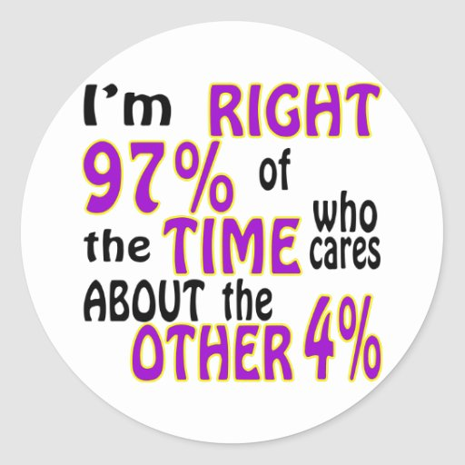 Soy el 97% derecho del tiempo que cuida alrededor etiquetas