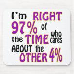 Soy el 97% derecho del tiempo que cuida alrededor alfombrillas de ratones