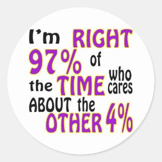 Soy el 97% derecho del tiempo que cuida pegatina redonda