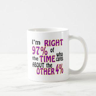Soy el 97% derecho del tiempo que cuida taza clásica