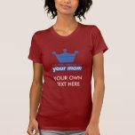Soy el alcalde de su mamá camisetas