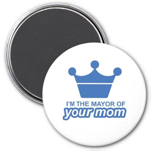 Soy el alcalde de su mamá imán