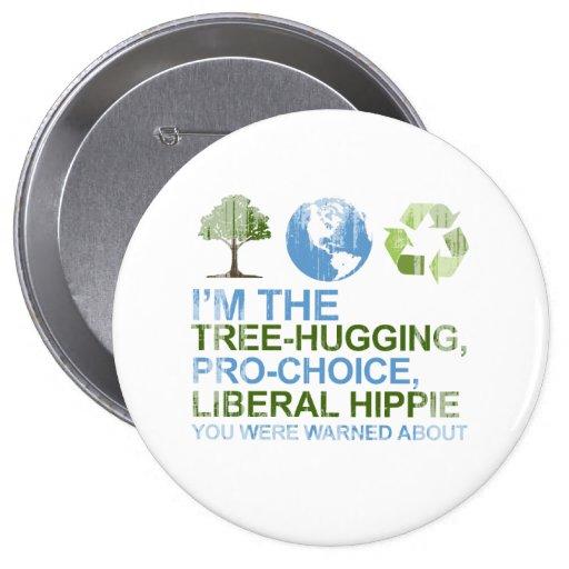 Soy el árbol-abrazo, hippie proabortista, liberal  pin redondo 10 cm