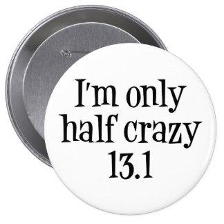 Soy el botón loco solamente medio 13,1 pins