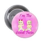 Soy el buen botón gemelo (el rosa) pins